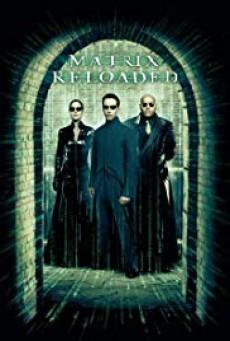 The Matrix 2 Reloaded เดอะเมทริกซ์ รีโหลดเดด สงครามมนุษย์เหนือโลก (2003)