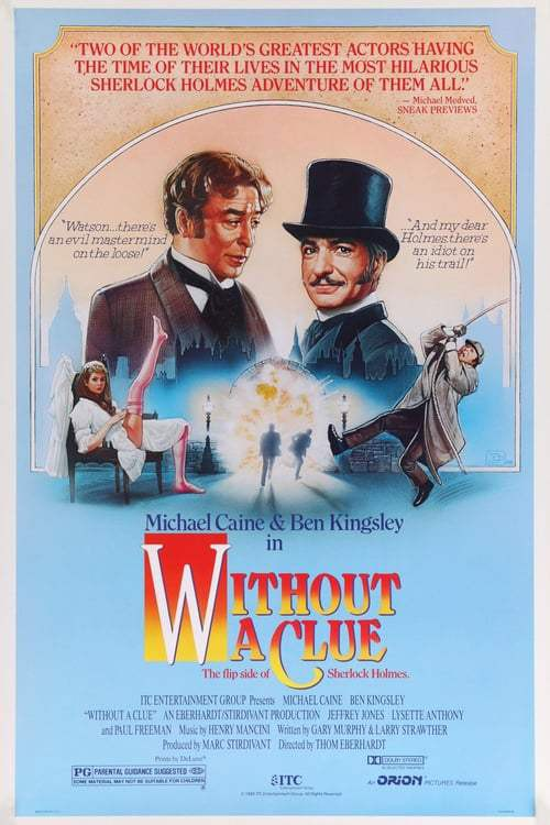 Without a Clue (1988) เชอร์ล็อค โฮล์มส์ ภาคหมอวัตสันยอดนักสืบ