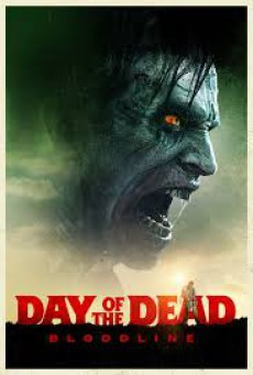 Day of the Dead 2 Bloodline วันนรกเดือด มฤตยูซอมบี้สยอง