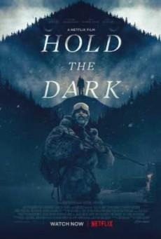 Hold The Dark โฮลด์ เดอะ ดาร์ก