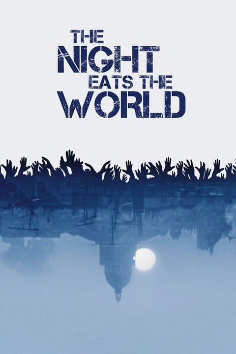 The Night Eats the World (2018) วันซอมบี้เขมือบโลก