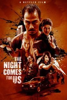 The Night Comes for Us ค่ำคืนแห่งการไล่ล่า